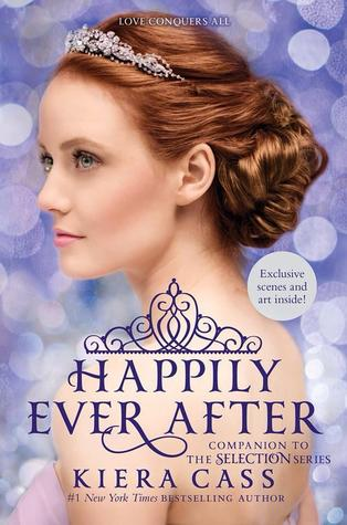Happily Ever After (The Selection, #0.4, 0.5, 2.5, 2.6)