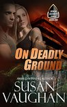 On Deadly Ground (Devlin Security Force, #1)