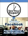 One Hour Expert: Creating Facebook Pages for Local & Retail Businesses