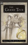 The Grand Tour (Cecilia and Kate, #2)