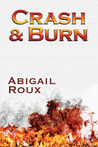 Crash & Burn by Abigail Roux