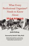 What Every Professional Organizer Needs to Know about Hoarding by Judith Kolberg
