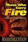 Those Who Carry Fire (A Lawson's Peak Mystery Book 2)
