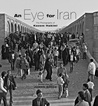 An Eye for Iran: The Photographs of Kazem Hakimi