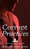 Corrupt Practices (The Corrupt Trilogy)