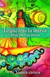 Lo Que Trae La Marea / What the Tide Brings