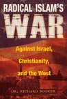 Radical Islam's War Against Israel, Christianity and the West