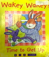 Wakey Wakey! Time to Get Up (Billy Rabbit & Little Billy)