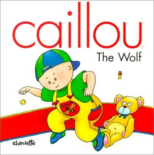 Caillou, The Wolf