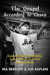 The Gospel According to Casey: Casey Stengel's Inimitable, Instructional, Historical, Baseball Book (Upper Deck Books)