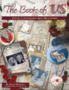 The Book of Us: A Guide to Scrapbooking about Relationships