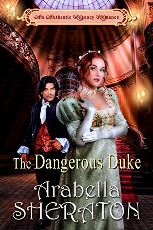 The Dangerous Duke: An Authentic Regency Romance