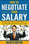 How To Negotiate Your Salary: Negotiating Your Way To A Higher Starting Salary