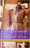 Beauty Tips & Relationship Advice: Putting Your Best Self Forward