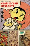 The Art of Charlie Chan Hock Chye by Sonny Liew