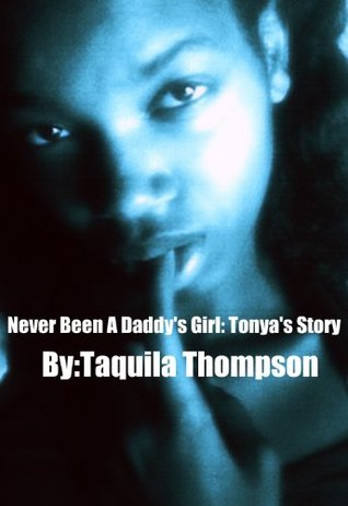 Never Been A Daddy's Girl: Tonya's Story