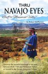 Thru Navajo Eyes: From Bluff to Monument Valley (Teachings of the Land)