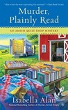 Murder, Plainly Read (Amish Quilt Shop Mystery #4)
