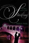 Starling (Secrets of the Eternal Rose, #3)