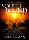 Southbound: A Dystopian Science Fiction Thriller