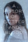 A History of Glitter and Blood av Hannah Moskowitz