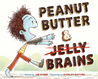 Peanut Butter  Brains: A Zombie Culinary Tale