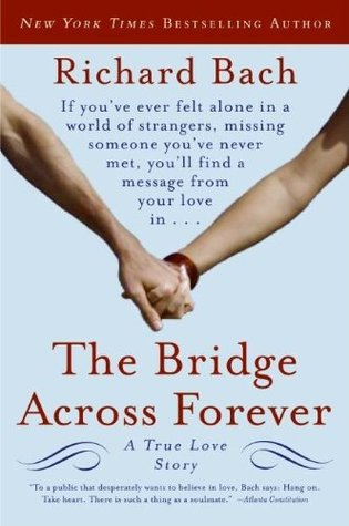 The Bridge Across Forever by Richard Bach