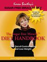 Sugar-Free Miracle Diet Handbook: Stop Out-of-Control Eating and Lose Weight