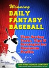 Winning Daily Fantasy Baseball: Time Saving Tools, Tips & Strategies for Maximum Profits (BONUS: Video Tutorials & Companion Website)