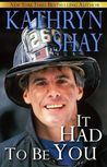 It Had To Be You  (Hidden Cove Firefighters, #5)