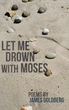 Let Me Drown With Moses
