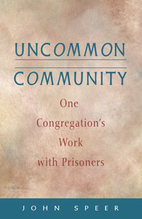 Uncommon Community: One Congregation's Work with Prisoners