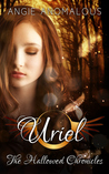 Uriel (The Hallowed Chronicles, #1)