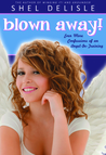Blown Away! (Confessions of an Angel-In-Training, #3)