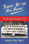 """""""Tearin' Up the Pea Patch"""": The Brooklyn Dodgers, 1953"""