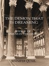 The Demon That Is Dreaming: Omens in the Night Book Two