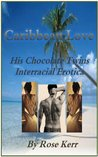 Caribbean Love, His Chocolate Twins: Interracial Erotica
