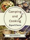 Camping and Cooking Beyond S'mores by Beth McRoberts