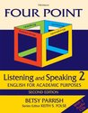 Four Point Listening and Speaking 2, Second Edition (with 2 Audio CDs): English for Academic Purposes