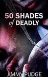 Fifty Shades of Deadly