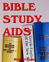 Bible Study Aids: Tools that Will Enrich Your Study of God's Word