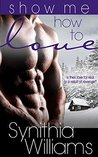 Show Me How to Love (Caldwell Family #1)