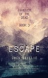 Escape (Invasion of the Dead #3)
