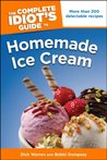 The Complete Idiot's Guide to Homemade Ice Cream (Complete Idiot's Guides (Lifestyle Paperback))