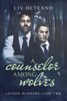 A Counselor Among Wolves (Leader Murders, #2)