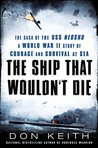 The Ship That Wouldn't Die: The Saga of the USS Neosho- A World War II Story of Courage and Survival at Sea