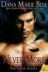 Never More by Dana Marie Bell