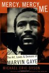 Mercy, Mercy Me: The Art, Loves, and Demons of Marvin Gaye