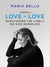 Whatever... Love is Love by Maria Bello