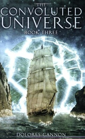 The Convoluted Universe - Book Three by Dolores Cannon